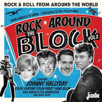 V.A. - Rock Around The Block Vol 2 : R'n'R From Around The W..
